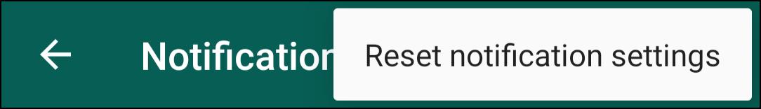 Reset whatsapp notification settings to fix whatsapp calls not ringing Android
